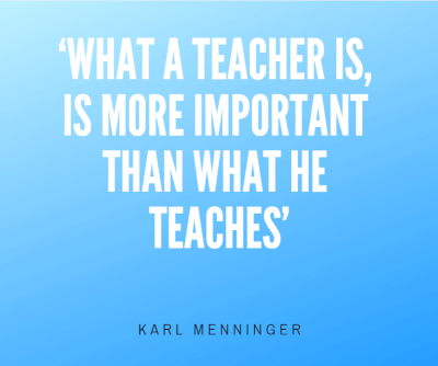 What a teacher is, is more important than what he teaches