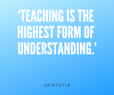 Teaching is the highest form of understanding