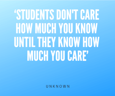 Students don't care how much you know until they know how much you care